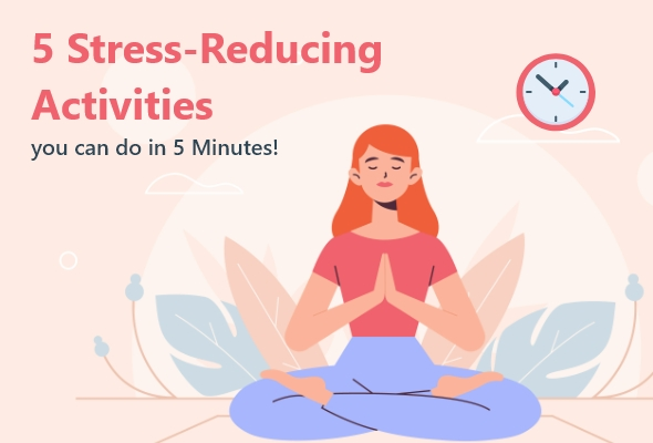 Five Stress-Reducing Activities you can do in 5 Minutes